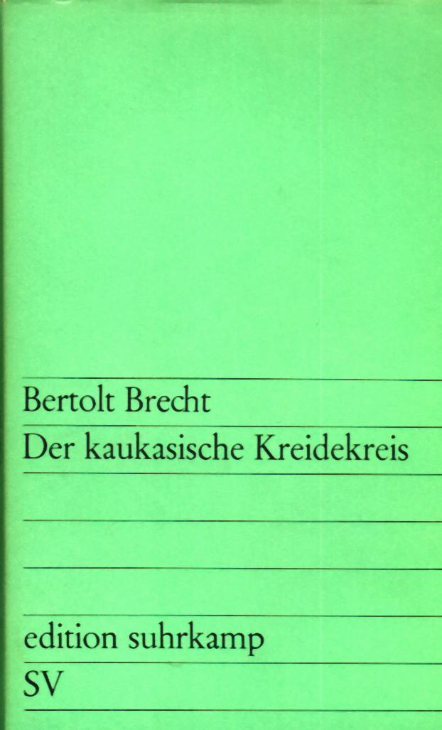 DER KAUKASISCHE KREIDEKREIS - Bertolt Brecht (Edition Suhrkamp, 1965) - Theatre & Scripts