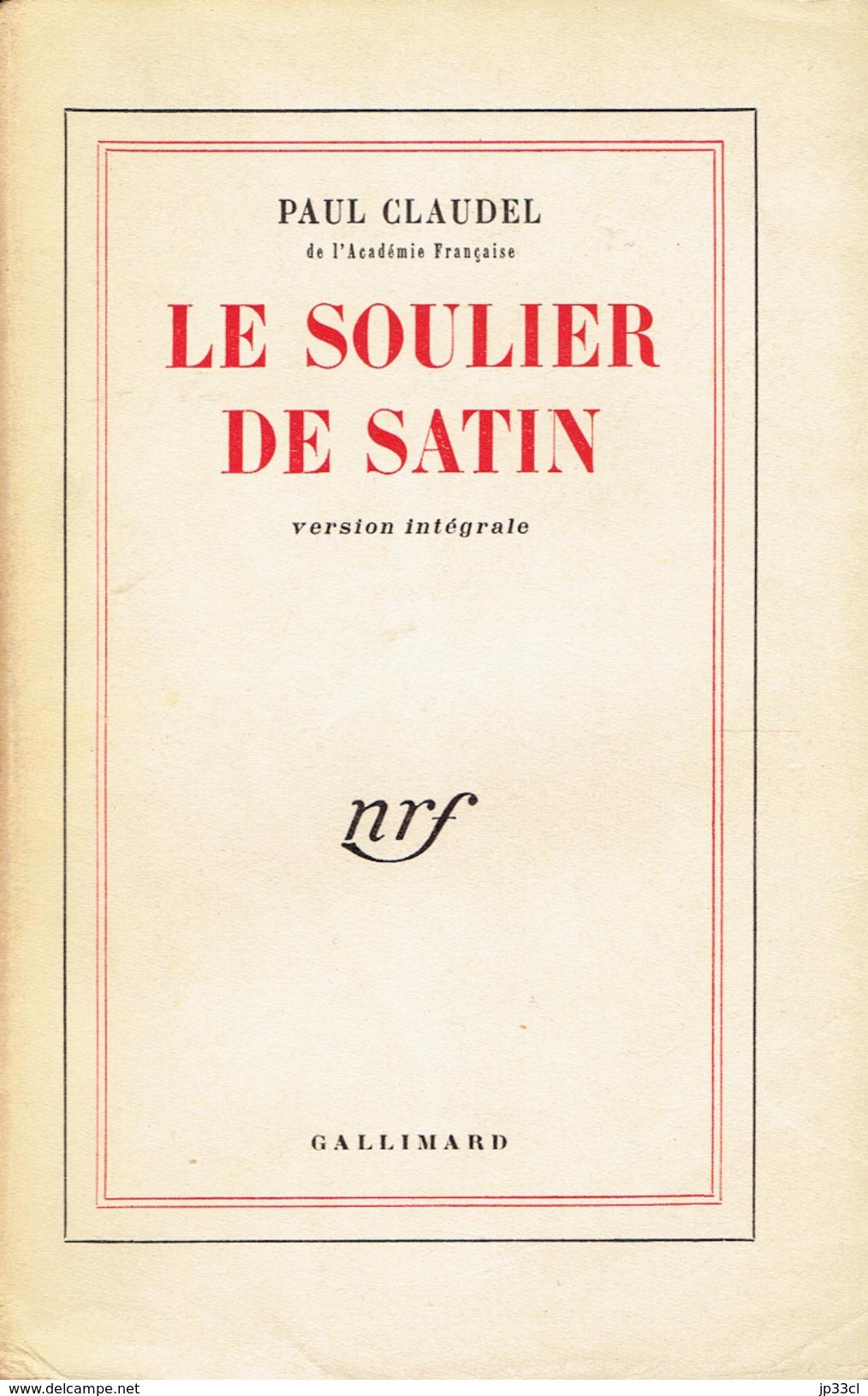 Le Soulier De Satin Par Paul Claudel, Gallimard, Paris, 1956, 444 P. - Theater