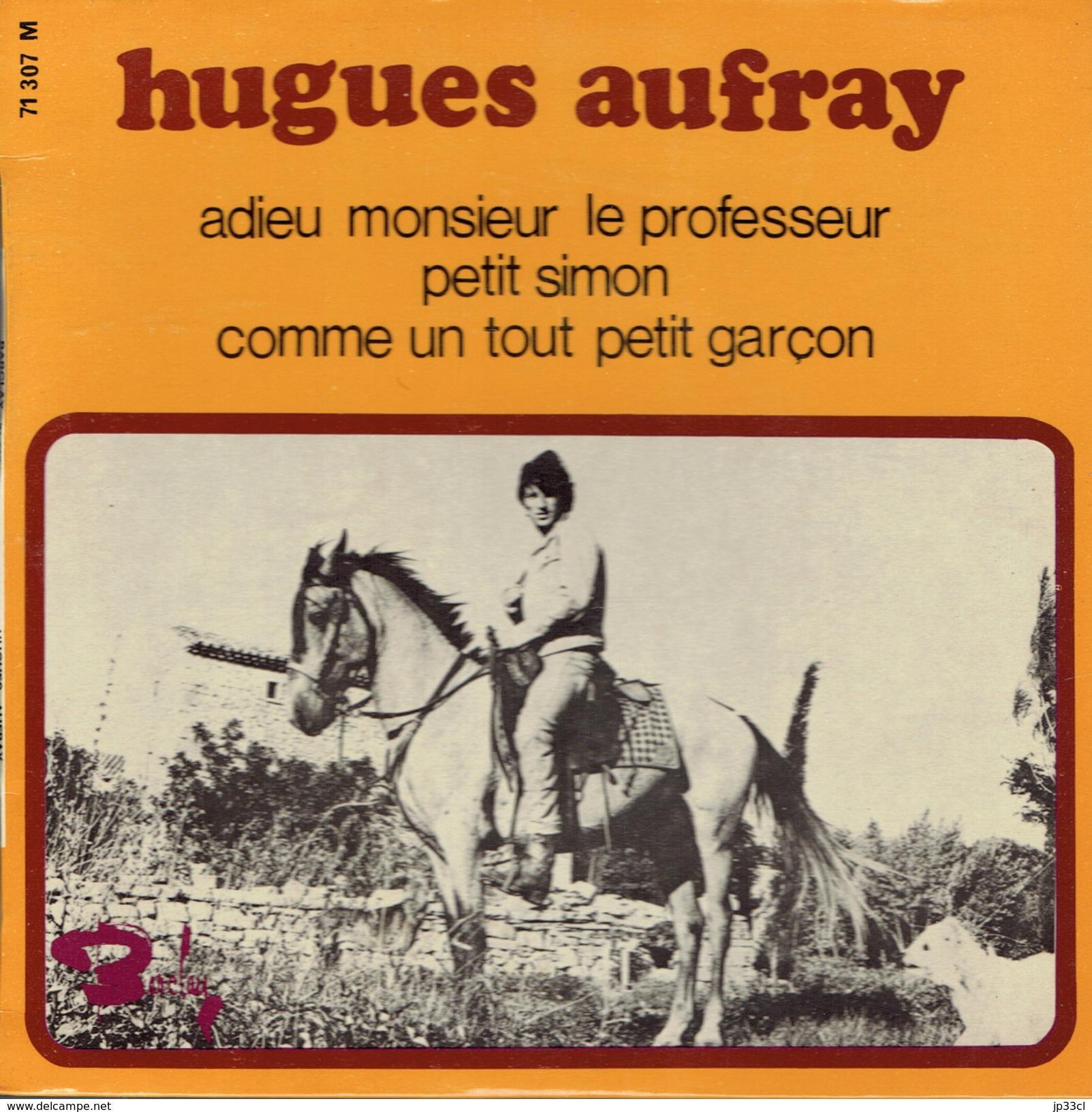 HUGUES AUFRAY (3 Titres) Adieu Mr Le Professeur + Petit Simon + Comme Un Petit Garçon - Vinyles