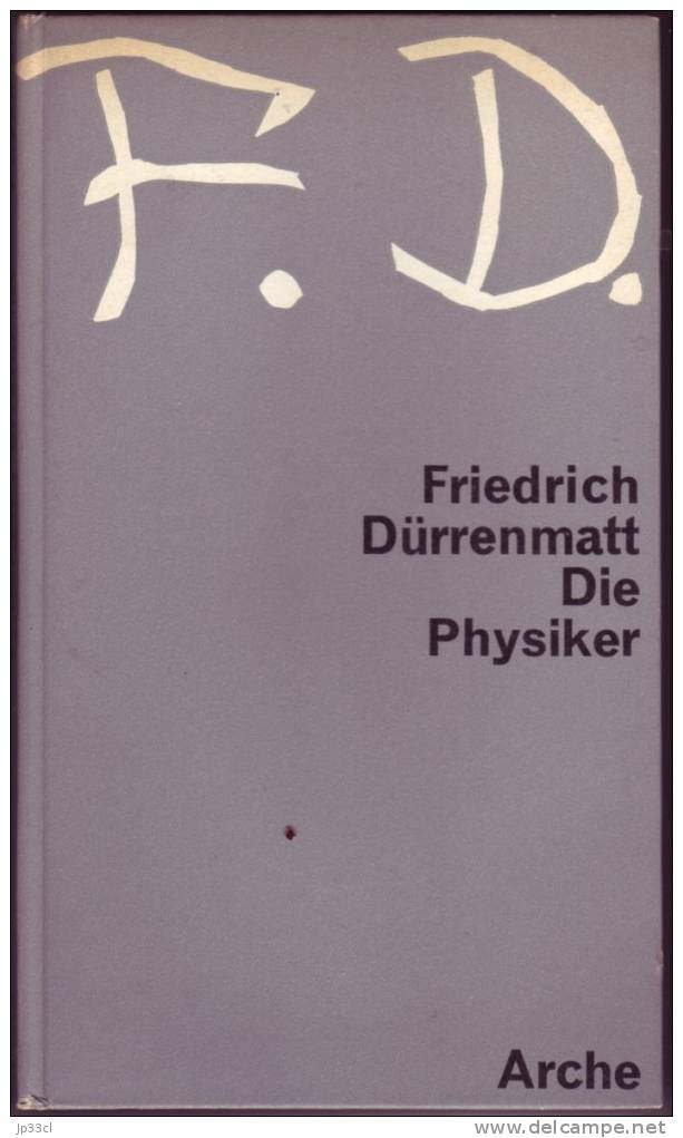 Die Physiker Par Friedrich Dürrenmatt (Arche, Zürich, 1962 - Theater & Scripts