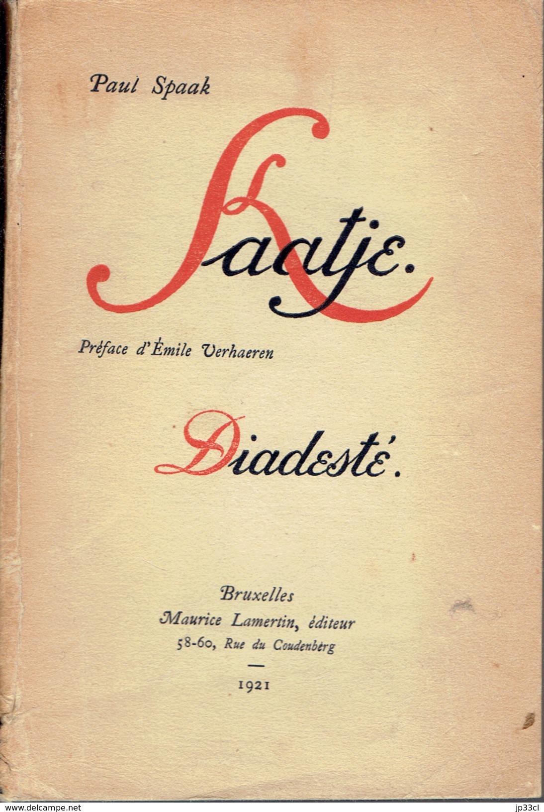Kaatje + Diadesté Par Paul Spaak, Préface D'Émile Verhaeren, Lamertin, Bruxelles, 1921 - Theater