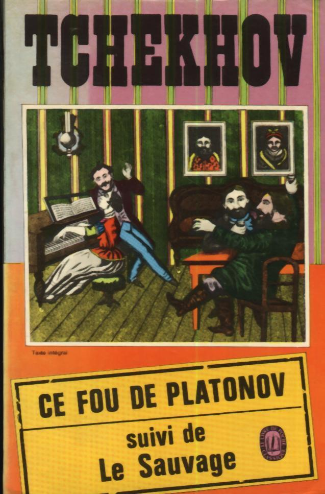 Ce Fou De Platonov - Le Sauvage Par Tchekhov - Theater