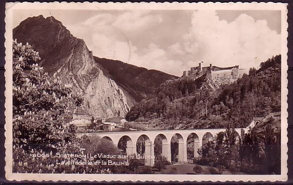 ALPES DE HAUTE PROVENCE - Sisteron - Le Viaduc Sur Le Buech - La Citadelle Et La Baume - Sisteron