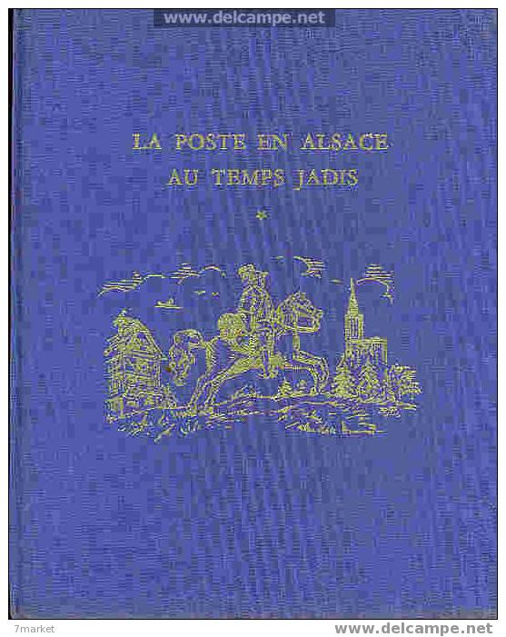 AX  MICHEL DUPOUY - LA POSTE EN ALSACE AU TEMPS JADIS, JUSQU´A LA REVOLUTION DE 1789  /  1963 - Littérature