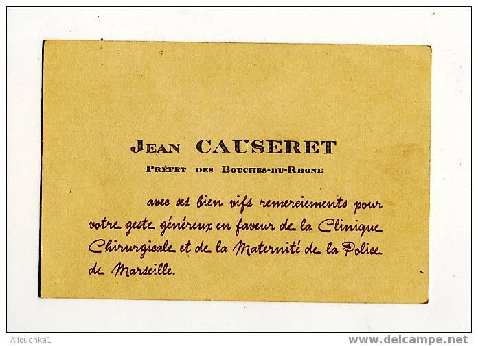 CARTE DE VISITE DE PERSONNALITES DU PREFET DES BOUCHES DU RHONE JEAN CAUSERET - Tickets D'entrée