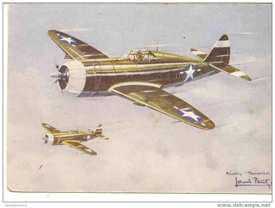 3012 Collection Des Avions Alliés Louis Petit . Série 1 Républic P 47 Thunderbolt EU  LEP Paris DL 1945 - 1939-1945: 2ème Guerre