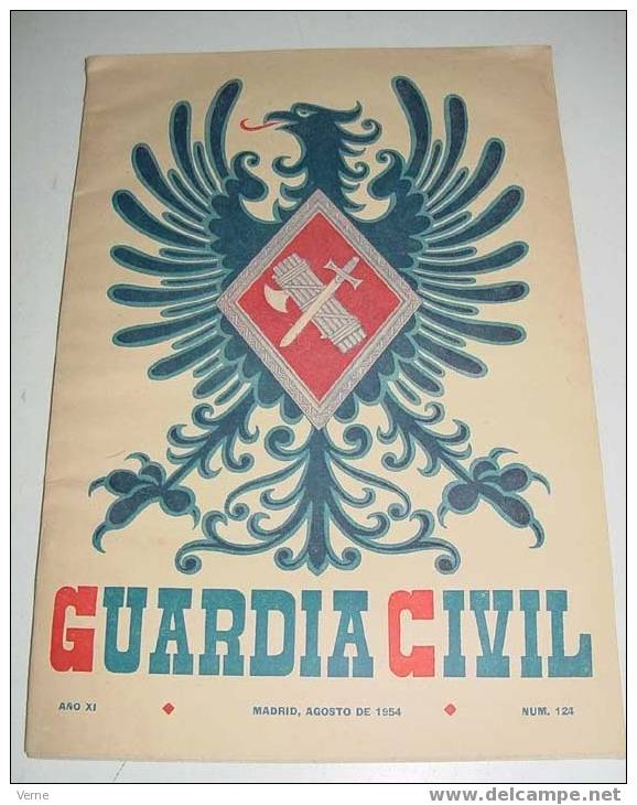 ANTIGUA REVISTA OFICIAL DEL CUERPO DE LA GUARDIA CIVIL - AGOSTO 1954 - Nº 124 - MIDE 31,5X21,5 CMS - 71 PAG - ARTE - CIE - Policia
