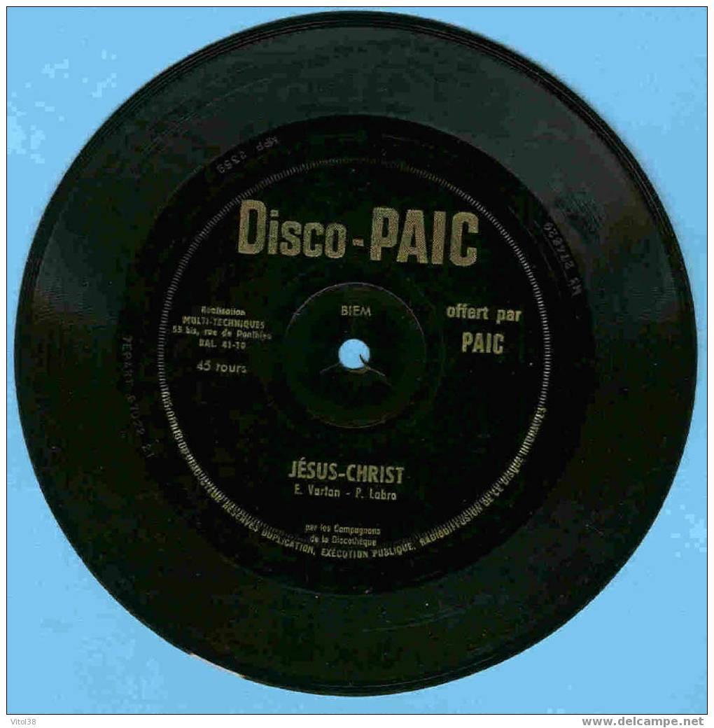 DISQUE 45 T  PUBLICITAIRE OFFERT PAR PAIC  . DISCO PAIC . JESUS CHRIST - Vinyles
