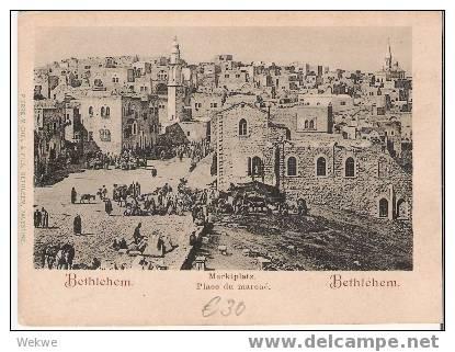 Pal005/ Palästina – Palestine – Bethlehem, Marktplatz,  Ca. 1899 – Neu - Palästina