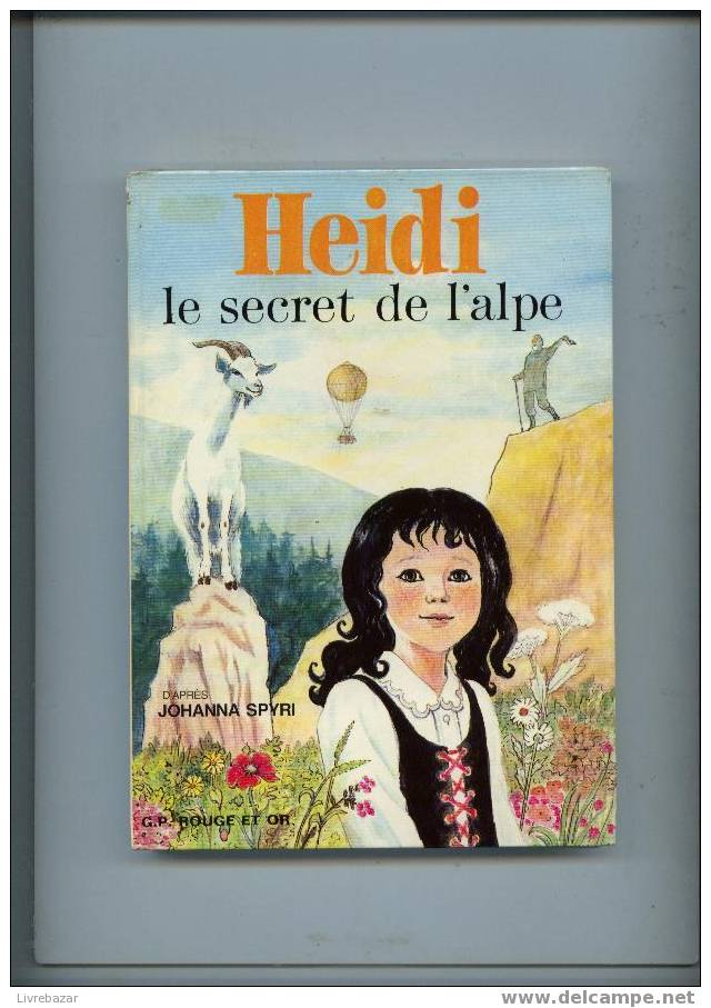 HEIDI Le Secret De L'alpe Johanna Spyri G.p. Rouge Et Or Illustrations Henriette Munière Souveraine - Bibliotheque Rouge Et Or