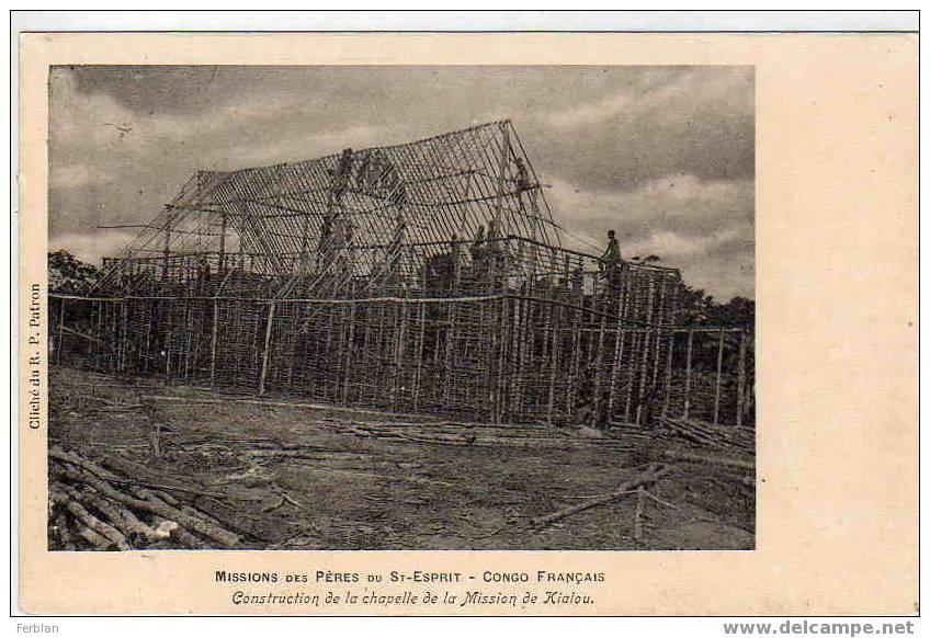 AFRIQUE. CONGO. KIALOU. Construction De La Chapelle De La Mission. - Congo Belge - Autres