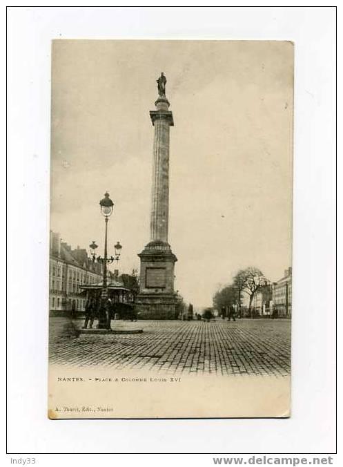 - NANTES . PLACE ET COLONNE LOUIS 16 - Monuments