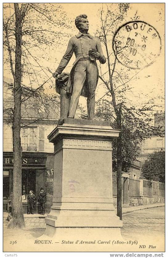 ROUEN 76 - STATUE D'ARMAND CARREL Journaliste Et écrivain Politique Mort à Saint Mandé - Monuments