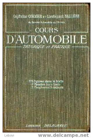 """""""Cours D´automobile"""" Capitaine CORMIER & Lieutenant BALLIERE - Delagrave Paris - édition 1938 - Véhicules"""