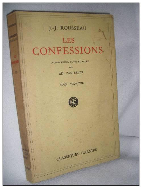 Les Confessions JJ Rousseau Tome Troisième Edition Intégrale 1952 Classique Garnier Paris - Boeken, Tijdschriften, Stripverhalen