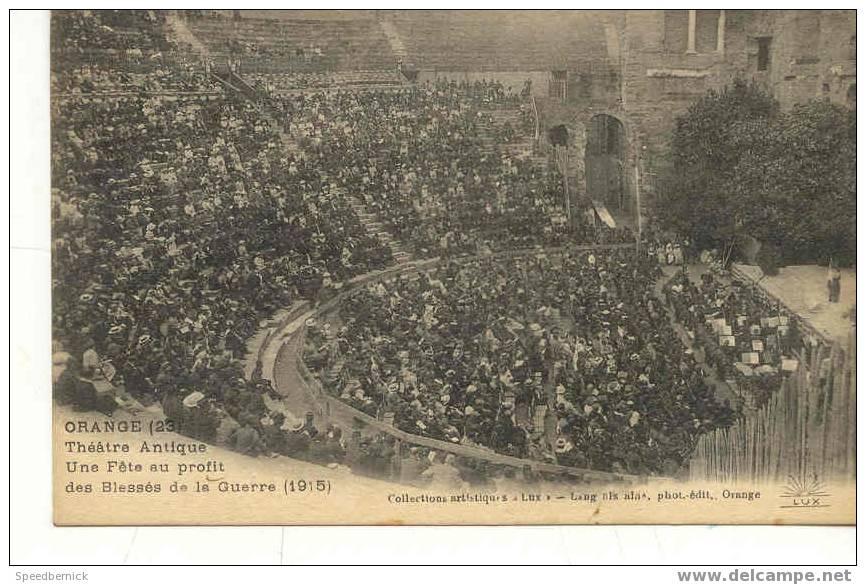 6801 Orange, Theatre Antique, Une Fête Au Profit Des Blessés De La Guerre 1915 Lang Fils Ainé - Orange