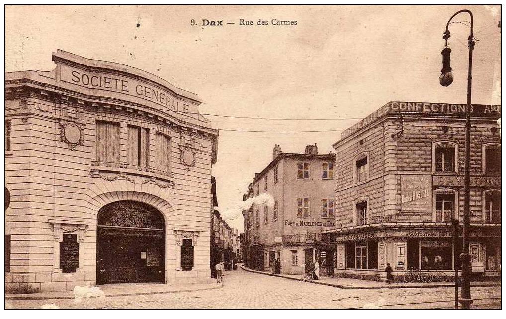 40 DAX Rue Des Carmes, Société Générale, Banque, Ed ? 9, 1913 - Dax