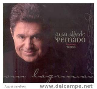 "JUAN ALBERTO PEINADO - CD TANGO - THE ARGENTINIAN STAR 2006 ""SIN LAGRIMAS"" - Country & Folk"
