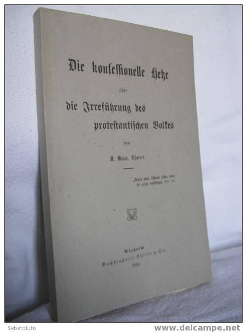 Die Konfessionelle Heke Oder Die Irreführung Des Protestantischen 1920 Buchdruckerei Sutter - Christianisme