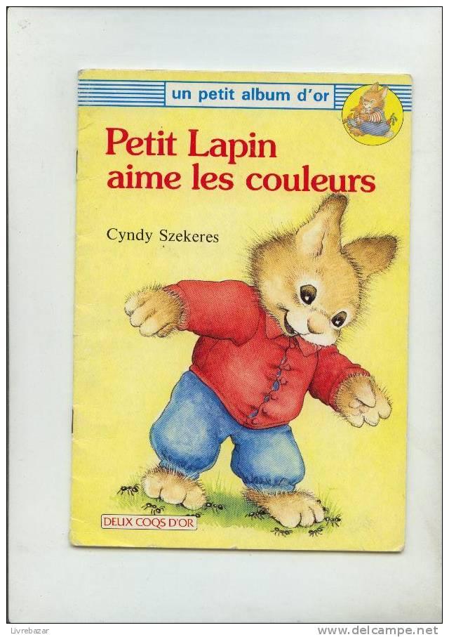 Un Petit Album D'or PETIT LAPIN AIME LES COULEURS Cyndy Szekeres DEUX COQS D'OR - Books, Magazines, Comics