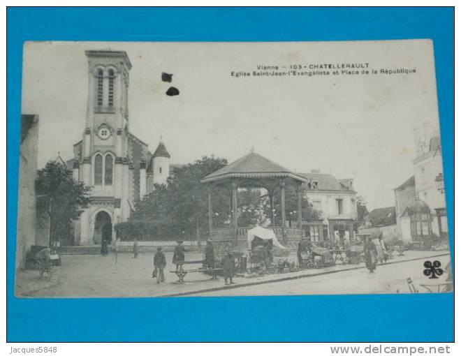86) Chatellerault - N° 103 - Marché Aux Puces  - Le Kiosque - Et église St-jean - Place De La République  - Année 1907 - Chatellerault
