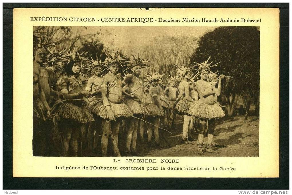 REPUBLIQUE CENTRAFICAINE -  La Croisiere Noire Indigenes De L´Oubangui Costumés Pour La Rituelle De La Gan´za - Centraal-Afrikaanse Republiek