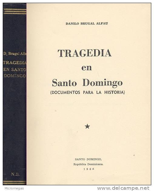 Danilo Brugal Alfau : Tragedia En Santo Domingo - Histoire Et Art