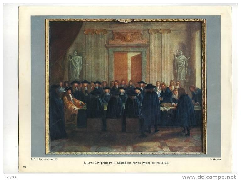- LOUIS XIV PRESIDANT LE CONSEIL DES PARTIES (MUSEE DE VERSAILLES) . DOCUMENTATION PEDAGOGIQUE 1962 - Artis Historia