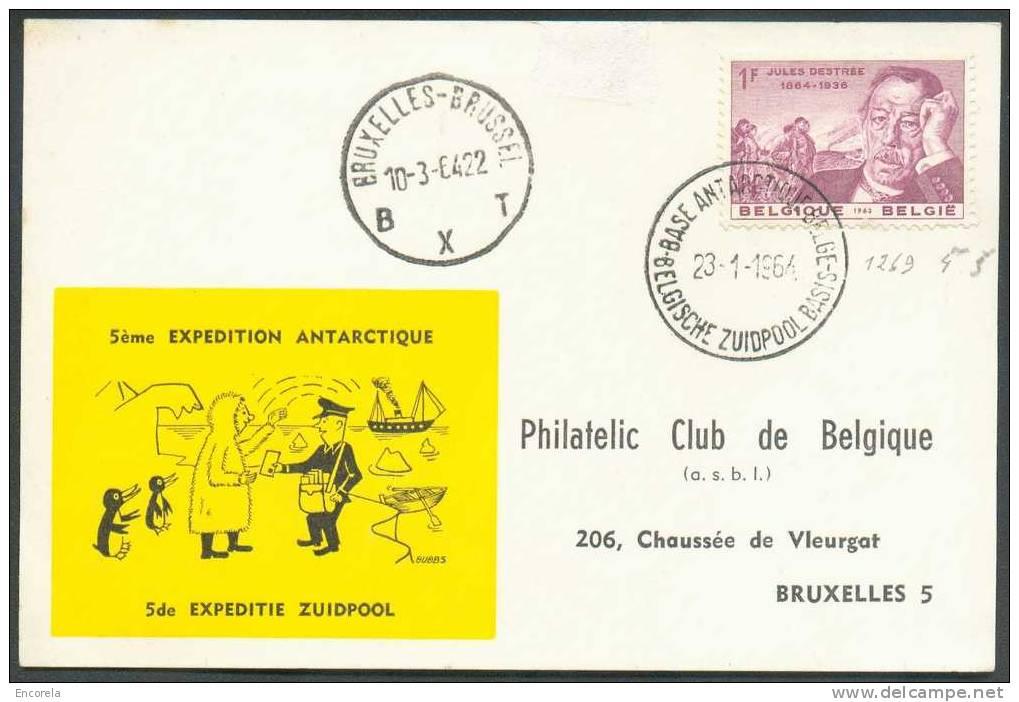 Belgique - 1Fr. DESTREE Obl. Sc BASE ANTARCTIQUE BELGE S/Carte Du 23-1-1964 Vers Ixelles.  TB - 2881 - Philatélie Polaire