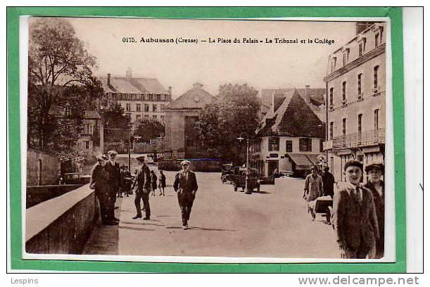 AUBUSSON -- La Place Du Palais - Le Tribunal Et... - Aubusson