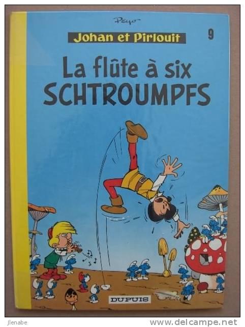 JOHAN ET PIRLOUIT N°9 LA FLUTE A 6 SCHTROUMPFS Par PEYO Réédition 71 - Johan Et Pirlouit