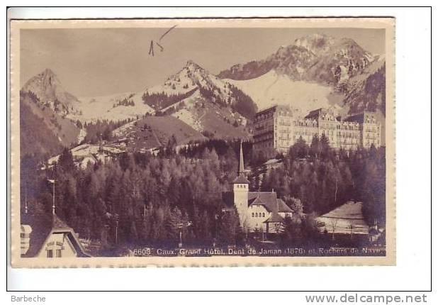 CAUX Grand Hôtel, Dent De Jaman (1878) Et Rochers De Nave . (1) - VD Waadt