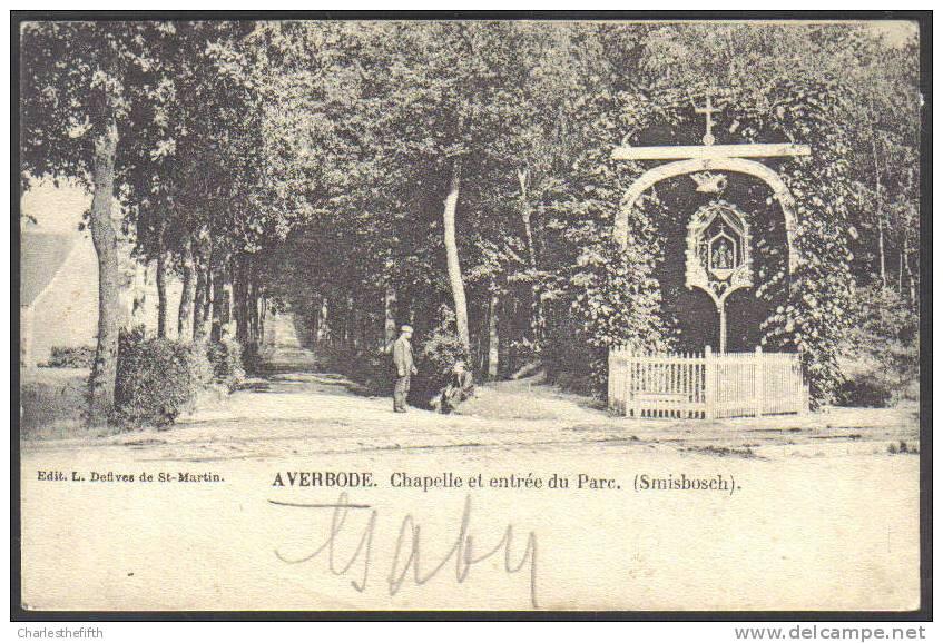 """1908 ZELDZAME """" AVERBODE -CHAPELLE ET ENTREE DU PARC SMISBOSCH """" Geanimeerde édit. L. Defives !!AFSTEMPELING SICHEM-LEZ- - Scherpenheuvel-Zichem"""