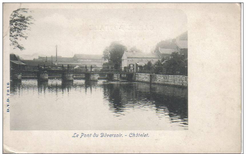 CHÂTELET - La Pont Du Déversoir - DVD 7016 - Châtelet