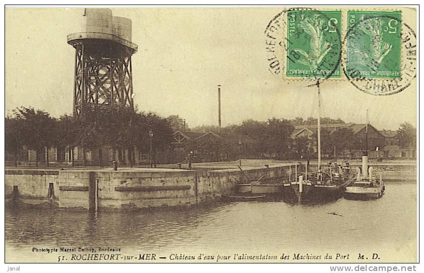 -  ROCHEFORT-SUR-MER - CHATEAU D'EAU POUR L'ALIMENTATION DES MACHINES DU PORT- - Châteaux D'eau & éoliennes