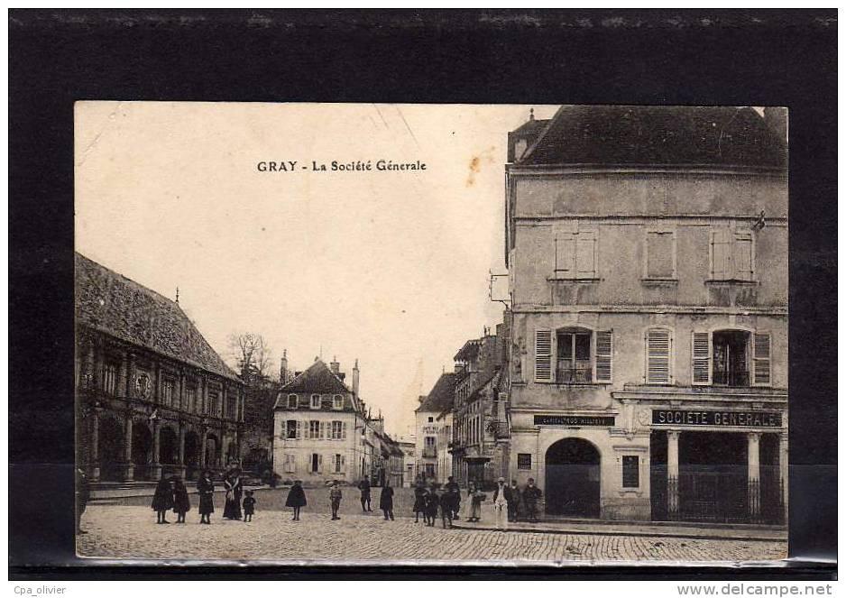 70 GRAY Société Générale, Banque, Animée, Ed Dhuiège, 1914 - Gray