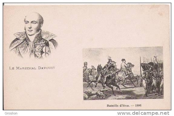 LE MARECHAL DAVOUST BATAILLE D'IENA 1806 - Histoire