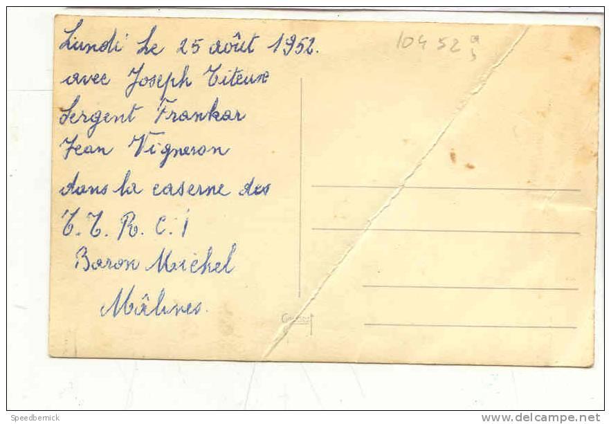 10452 . Carte Photo 25 Aout 1952, Caserne TTRCI Malines , J. Titeux, Frankar, Vigneron, Baron . !pliure! - Régiments