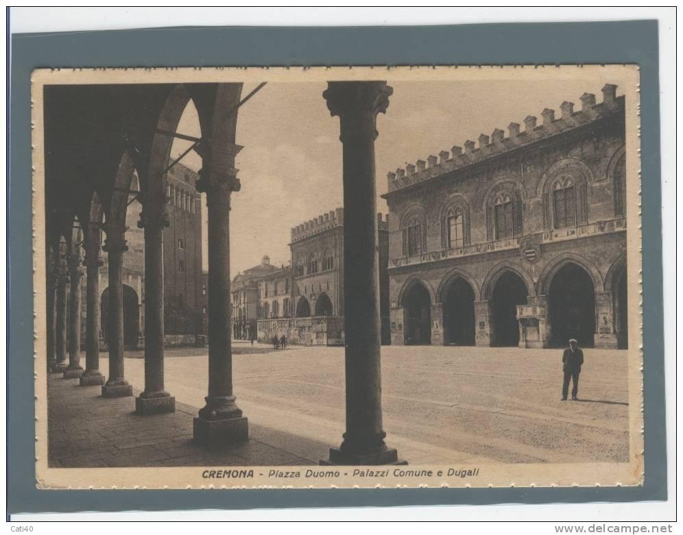 CARTOLINA-CREMONA-PIAZZA DUOMO-PALAZZI COMUNE E DUGALI - Cremona