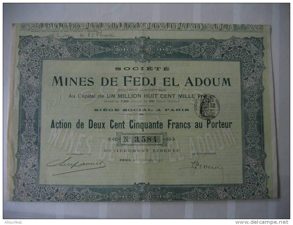 "ACTION & TITRE PERIME:""SOCIETE MINES DE FEDJ EL ADOUM PARIS 15 OCTOBRE 1913 - Mineral"