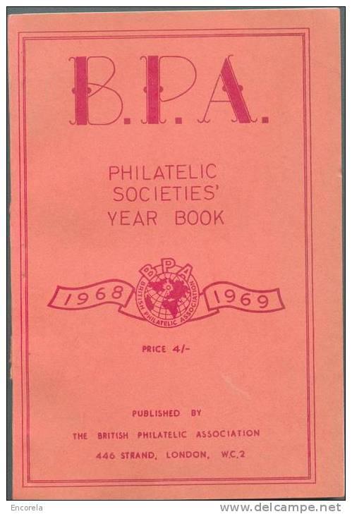 B.P.A. Philatelic Societies 'Year Book 1968/9, B.P.A. Ed., Londres, 241 Pp.  Etat Neuf.  TB - 4089 - Letteratura