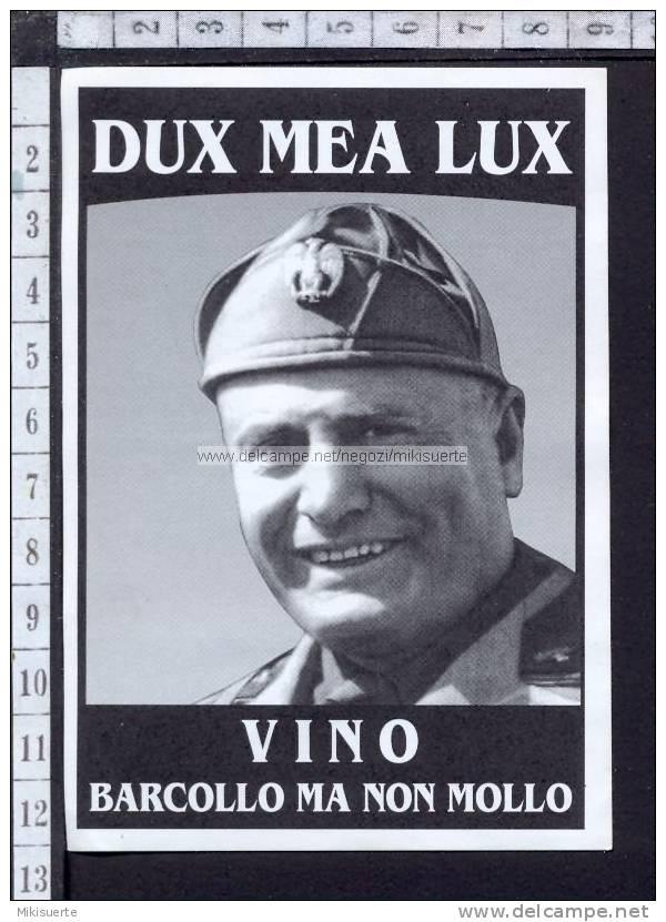 """M7418 DUCE MUSSOLINI - DUX MEA LUX - VINO """"BARCOLLO MA NON MOLLO"""" FASCISMO MILITARY (NO POSTCARD ADESIVO ADHESIVE) - Personaggi"""