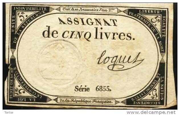 Assignat De Cinq Livres, Créé Le 10 Brumaire De L´an 2 De La République Française - Série 6855 - Assignats