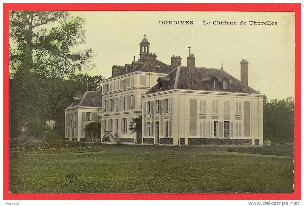 45 DORDIVES Cpa Le Chateau De Thurelles            Edit CFM - Dordives