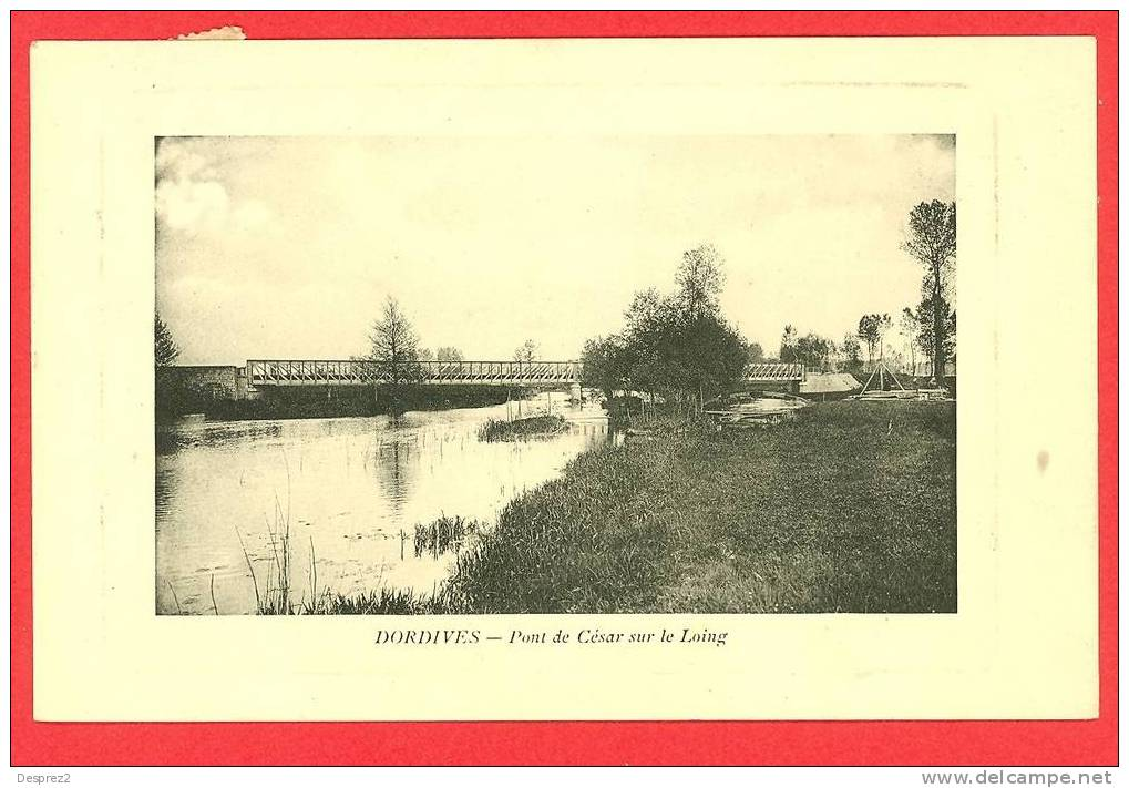 45 DORDIVES Cpa Pont De César - Dordives