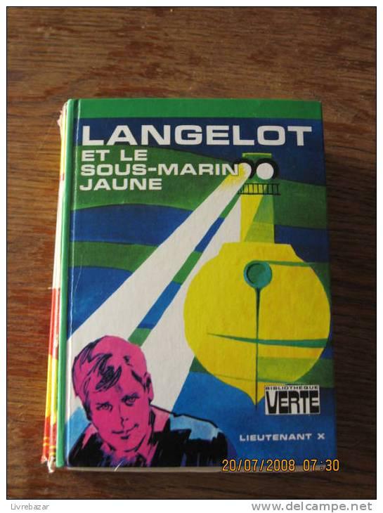 LANGELOT Et Le SOUS-MARIN JAUNE - Bibliotheque Verte