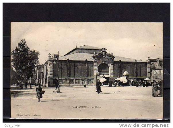 11 NARBONNE Halles, Marché, Animée, Ed Treilles, 190? - Narbonne