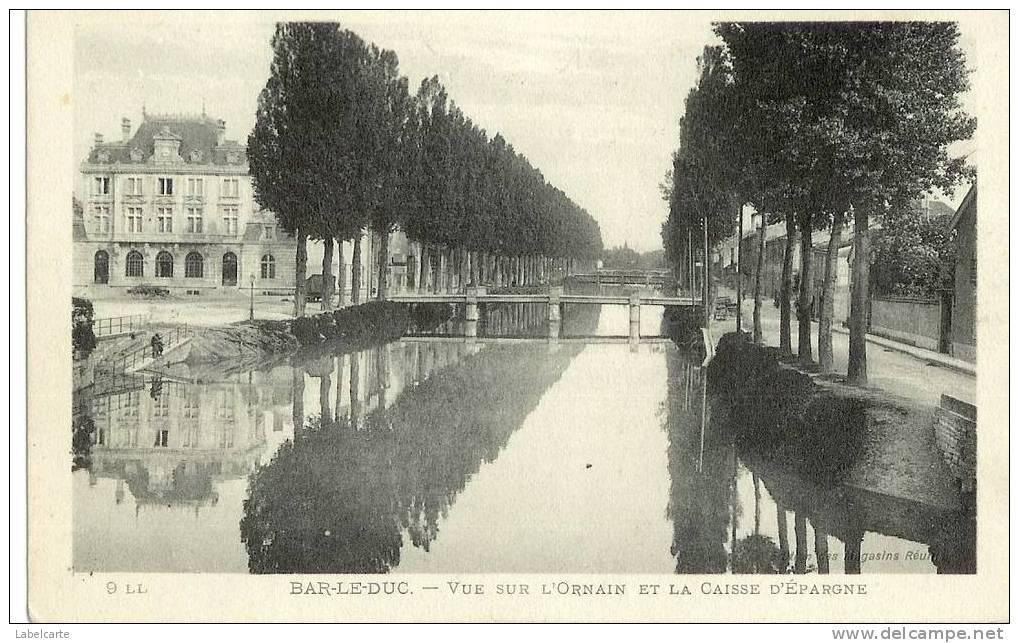 BAR LE DUC.ORNAIN ET CAISSE D EPARGNE - Bar Le Duc