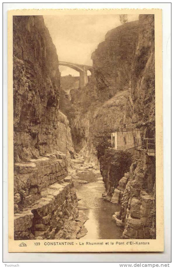 C7397 - CONSTANTINE - Le Rhummel Et Le Pont D' El-Kantara - Algérie