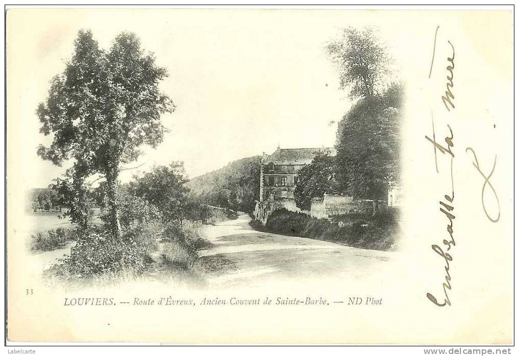 LOUVIERS.ROUTE D EVREUX.ANCIEN COUVENT STE BARBE - Louviers